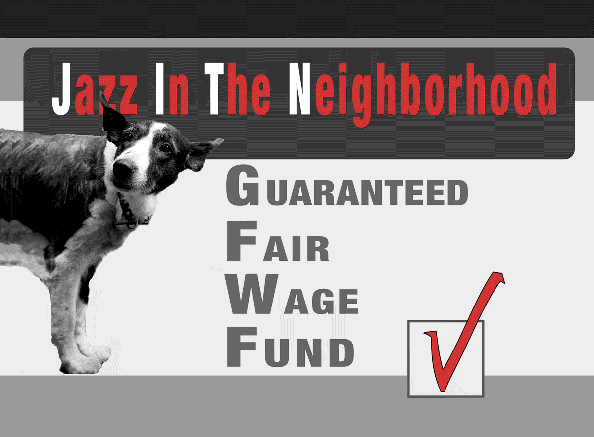 Jazz         in the Neighborhood Guaranteed Fair Wage Fund