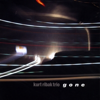 "Kurt Ribak Trio -               ""gone"" CD cover"